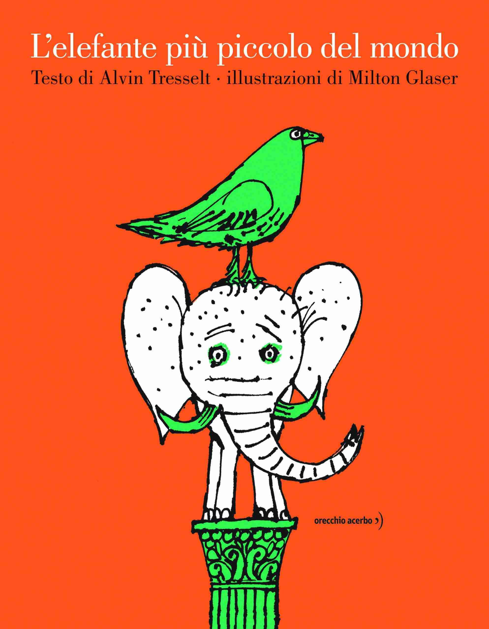L'ELEFANTE PIÙ PICCOLO DEL MONDO di Alvin Tresselt e Milton Glaser, ORECCHIO ACERBO