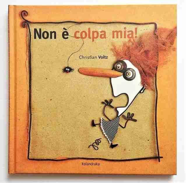 NON È COLPA MIA! di Christian Voltz, KALANDRAKA