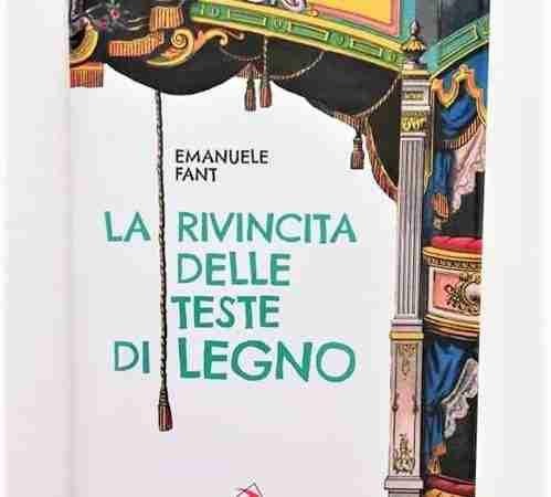 LA RIVINCITA DELLE TESTE DI LEGNO di Emanuele Fant, EDIZIONI SAN PAOLO