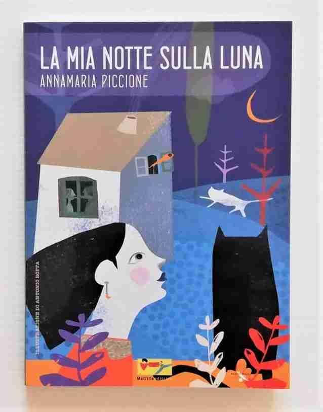 LA MIA NOTTE SULLA LUNA di Annamaria Piccione, MATILDA EDITRICE