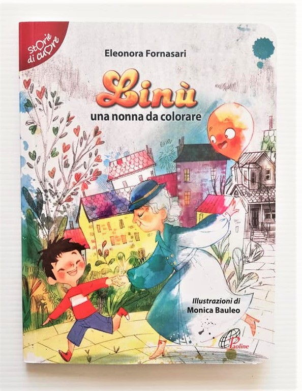 LINÙ Una nonna da colorare di Eleonora Fornasari e Monica Bauleo, PAOLINE EDITORIALE