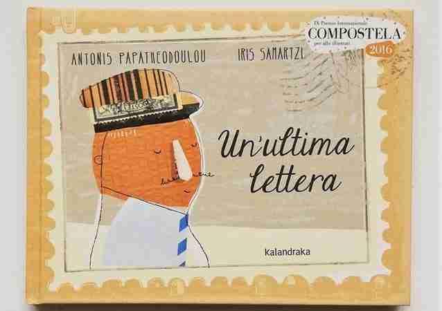 UN'ULTIMA LETTERA di Antonis Papatheodoulou e Iris Samartzi, KALANDRAKA