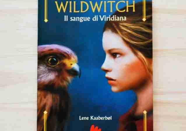 WILDWITCH. Il sangue di Viridiana di Lene Kaaberbol, GALLUCCI EDITORE