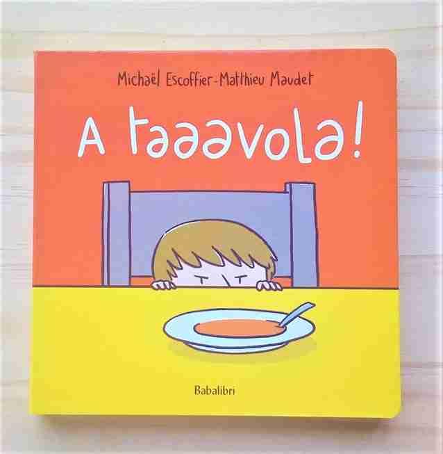 A TAAAVOLA! di Michaël Escoffier e Matthieu Maudet, BABALIBRI