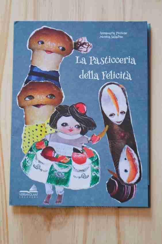 LA PASTICCERIA DELLA FELICITÀ di Annamaria Piccione e Monica Saladino, VERBAVOLANT EDIZIONI
