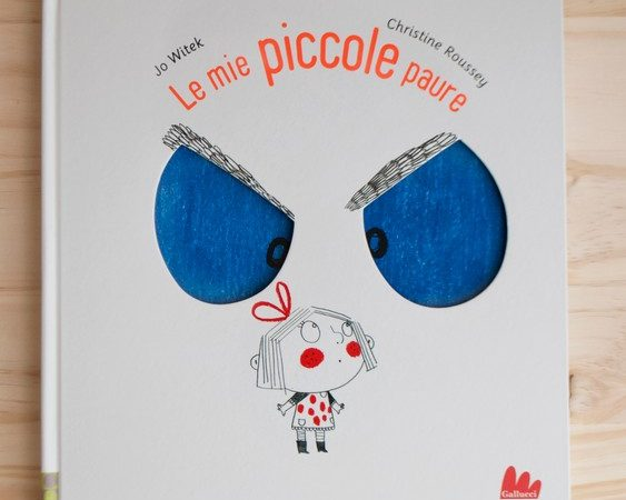 LE MIE PICCOLE PAURE di Jo Witek e Christine Roussey, GALLUCCI EDITORE
