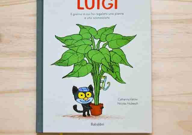 LUIGI. Il giorno in cui ho regalato una pianta a uno sconosciuto di Catharina Valckx e Nicolas Hubesch, BABALIBRI