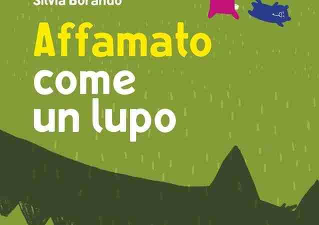 AFFAMATO COME UN LUPO di Silvia Borando, MINIBOMBO