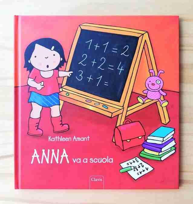 ANNA VA A SCUOLA di Kathleen Amant, CLAVIS