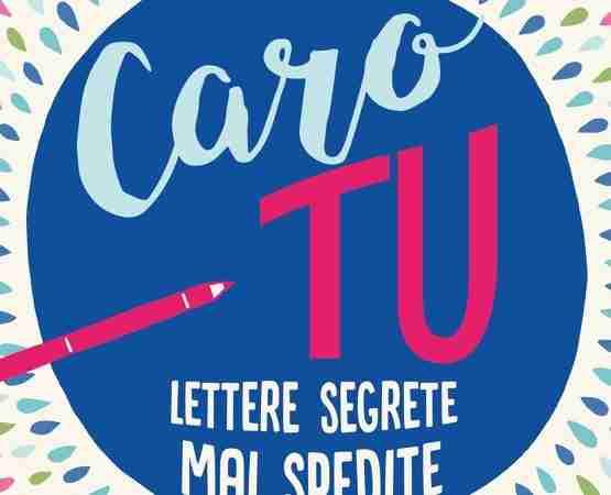CARO TU. Lettere segrete mai spedite di Emily Trunko, DE AGOSTINI