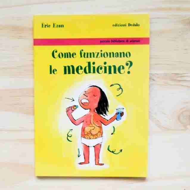 COME FUNZIONANO LE MEDICINE? di Eric Ezan, EDIZIONI DEDALO