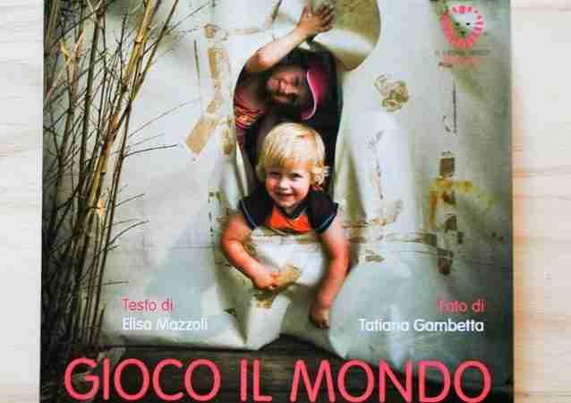 GIOCO IL MONDO di Elisa Mazzoli e Tatiana Gambetta, IL LEONE VERDE EDIZIONI