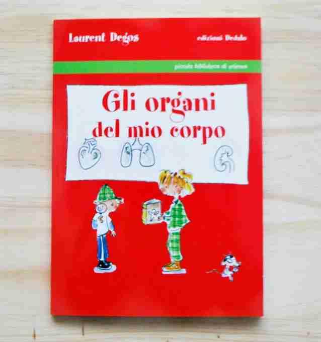 GLI ORGANI DEL MIO CORPO di Laurent Degos e Sophie Jansem, EDIZIONI DEDALO