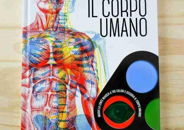 IL CORPO UMANO Libro lente di Valentina Bonaguro, SASSI EDITORE