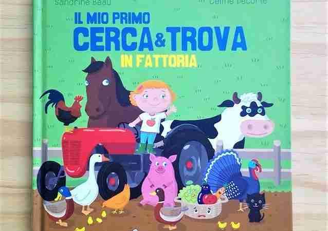 IL MIO PRIMO CERCA & TROVA: in fattoria di Sandrine Beau e Céline Decorte, COCCOLE BOOKS