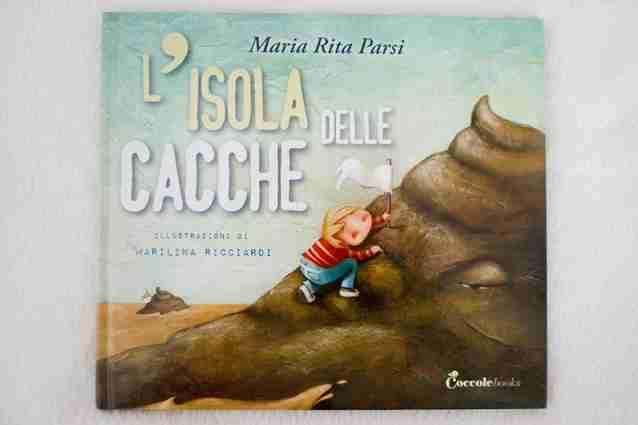 L'ISOLA DELLE CACCHE di Maria Rita Parsi e Marilina Ricciardi, COCCOLE BOOKS