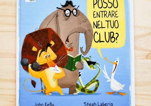 POSSO ENTRARE NEL TUO CLUB? di John Kelly e Steph Laberis, SASSI JUNIOR