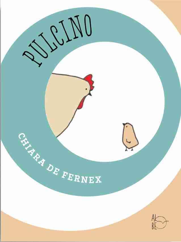PULCINO di Chiara de Fernex, ALBE EDIZIONI