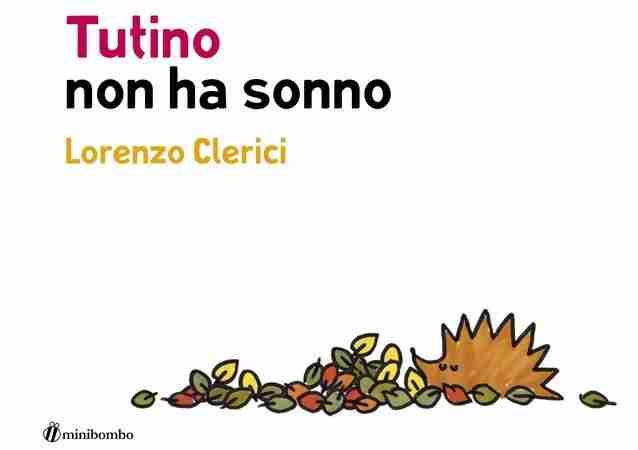 TUTINO NON HA SONNO di Lorenzo Clerici, MINIBOMBO