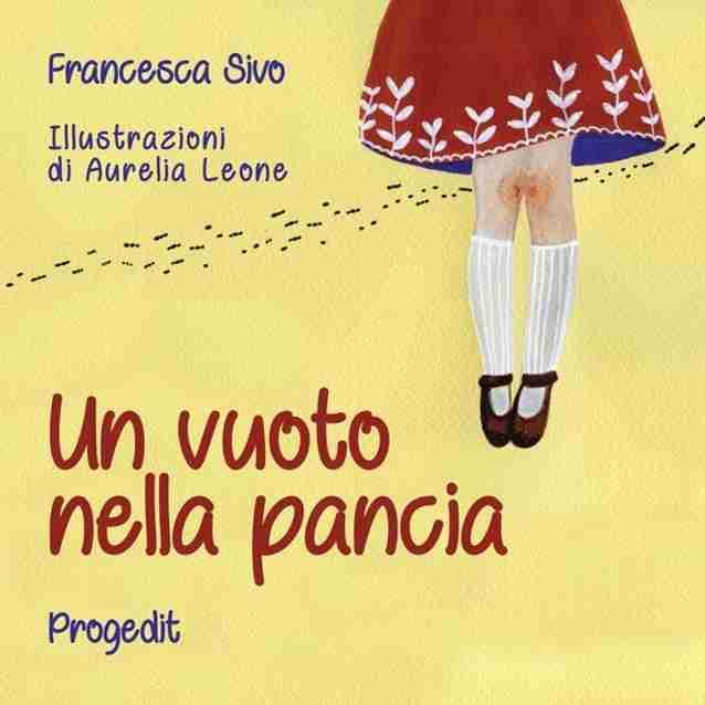 UN VUOTO NELLA PANCIA Lettera a una maestra di Francesca Sivo