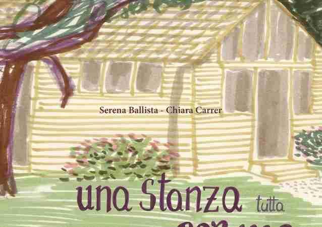 UNA STANZA TUTTA PER ME di Serena Ballista e Chiara Carrer, SETTENOVE