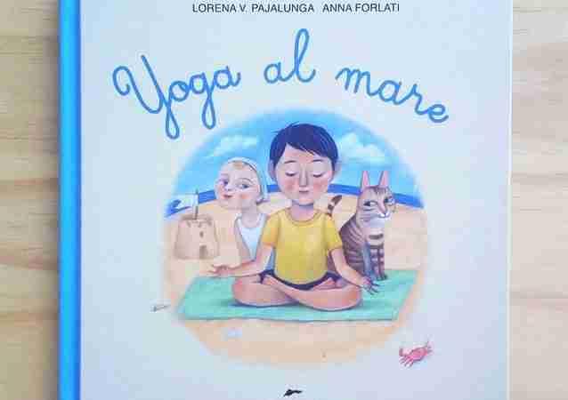 YOGA AL MARE di Lorena V. Pajalunga e Anna Forlati, EDIZIONI CORSARE