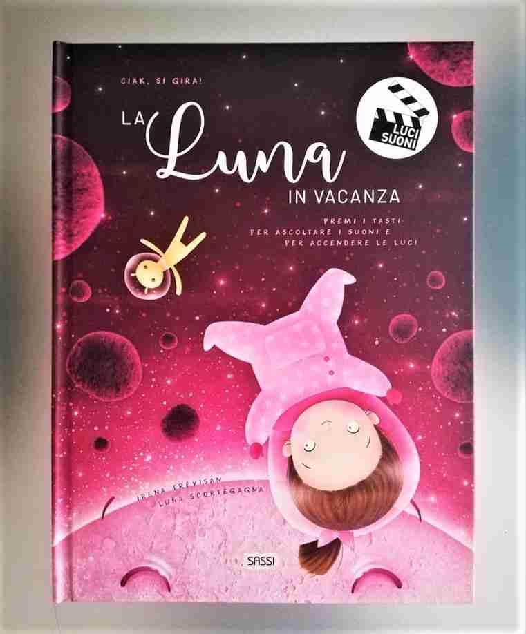 LA LUNA IN VACANZA di Irena Trevisan e Luna Scortegagna, SASSI JUNIOR