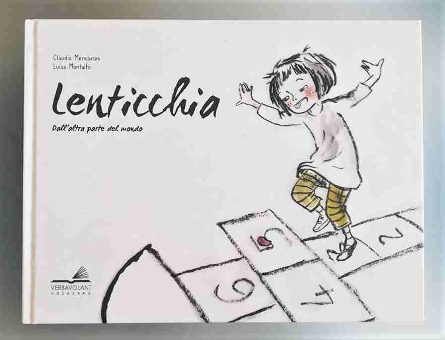 LENTICCHIA Dall'altra parte del mondo di Claudia Mencaroni e Luisa Montalto, VERBAVOLANT EDIZIONI