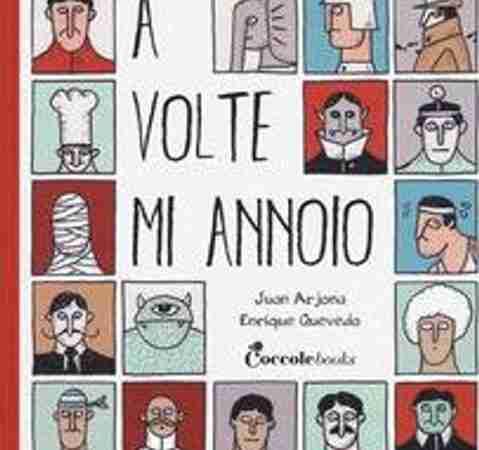 A VOLTE MI ANNOIO di Juan Arjona e Enrique Quevedo, COCCOLE BOOKS