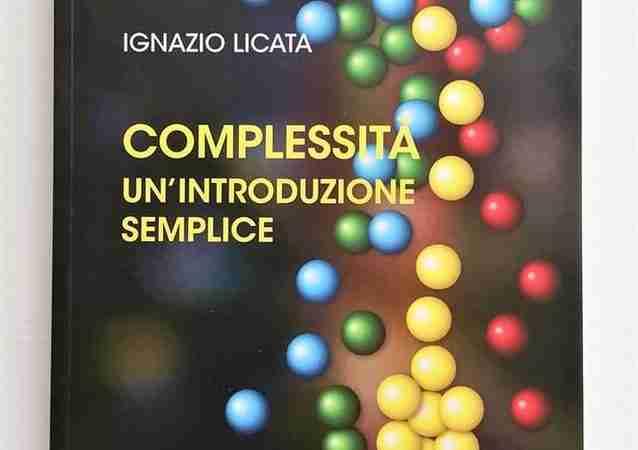 COMPLESSITÀ. Un'introduzione semplice di Ignazio Licata, DI RENZO EDITORE