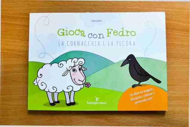 GIOCA CON FEDRO La cornacchia e la pecora di Celina Elmi, FEDERIGHI EDITORI