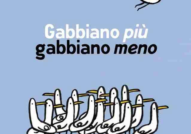 GABBIANO PIÙ GABBIANO MENO di Silvia Borando e Marco Scalcione, MINIBOMBO