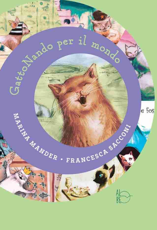 GATTONANDO PER IL MONDO di Marina Mander e Francesca Sacconi, ALBE EDIZIONI