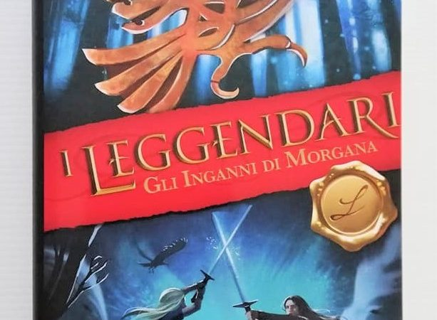 I LEGGENDARI Gli inganni di Morgana di Angy Pendrake, EDICART
