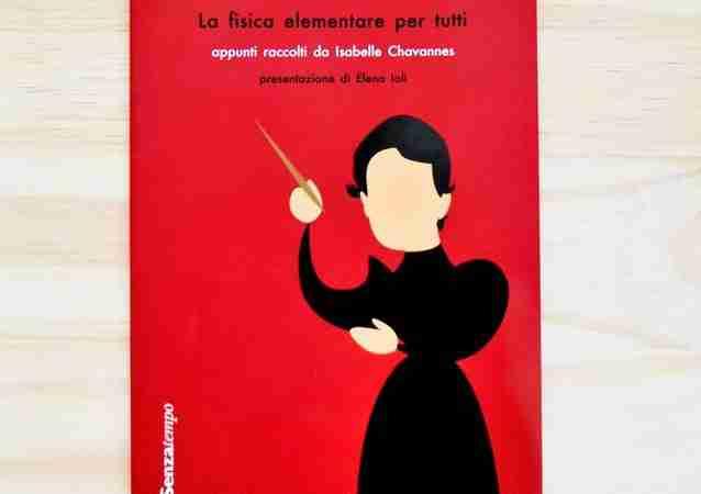 LEZIONI DI MARIE CURIE. LA FISICA ELEMENTARE PER TUTTI di Isabelle Chavannes, EDIZIONI DEDALO
