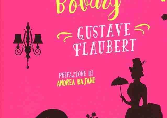 MADAME BOVARY di Gustave Flaubert e Andrea Bajani, De Agostini
