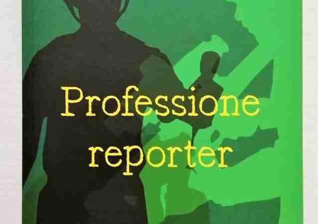 PROFESSIONE REPORTER di Gianni Perrelli, DI RENZO EDITORE