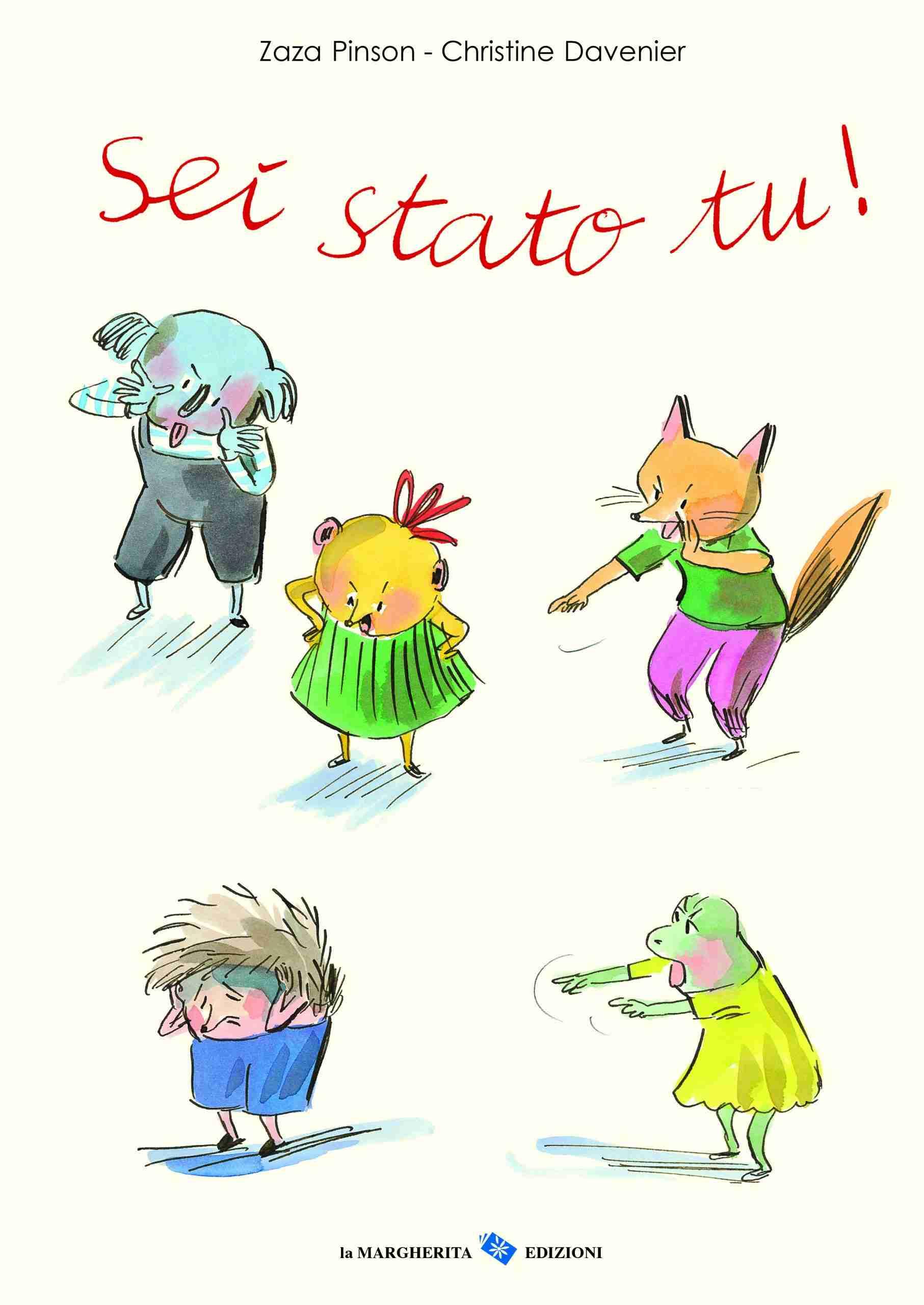 SEI STATO TU! di Zaza Pinson e Christine Davenier, LA MARGHERITA Edizioni