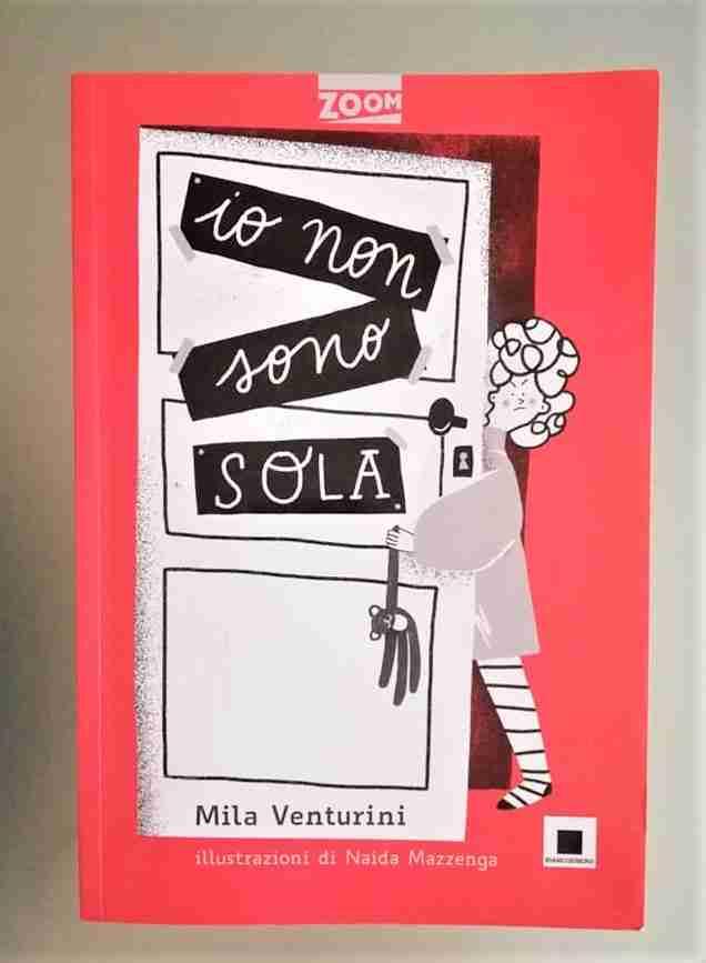 IO NON SONO SOLA di Mila Venturini, BIANCOENERO EDIZIONI