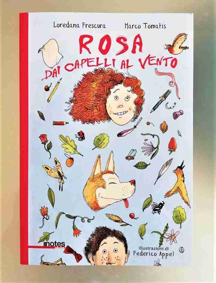 ROSA DAI CAPELLI AL VENTO di Loredana Frescura e Marco Tomatis, NOTES EDIZIONI