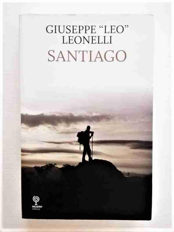 "SANTIAGO di Giuseppe ""Leo"" Leonelli, INCONTRI EDITRICE"
