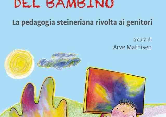COME SVILUPPARE TUTTI I TALENTI DEL BAMBINO. La pedagogia steineriana rivolta ai genitori di Arve Mathisen, RED!