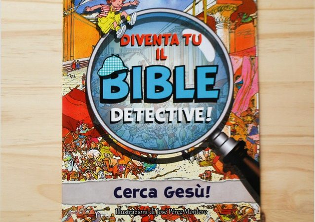 DIVENTA TU IL BIBLE DETECTIVE! Cerca Gesù! di José Pérez Montero, EDITRICE ELLEDICI