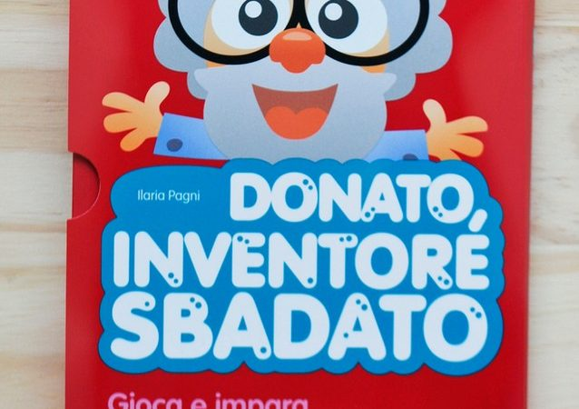 DONATO INVENTORE SBADATO Gioca e impara con le abilità logiche di Ilaria Pagni, EDIZIONI CENTRO STUDI ERICKSON