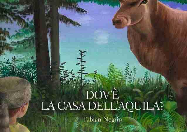 DOV'È LA CASA DELL'AQUILA? di Fabian Negrin, ORECCHIO ACERBO EDITORE
