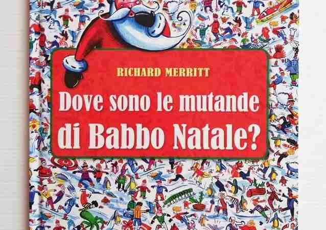 DOVE SONO LE MUTANDE DI BABBO NATALE? di Richard Merritt, COCCOLE BOOKS