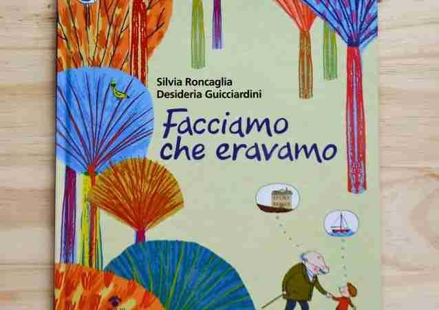 FACCIAMO CHE ERAVAMO di Silvia Roncaglia e Desideria Guicciardini, EDIZIONI GRUPPO ABELE