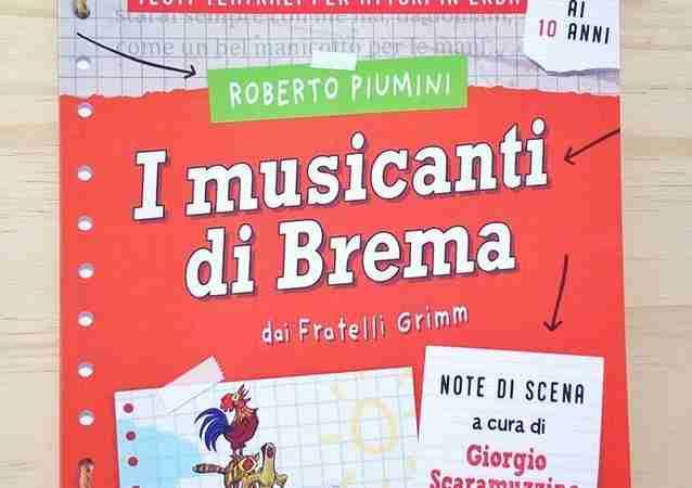 I MUSICANTI DI BREMA Testi teatrali per attori in erba di Roberto Piumini, GIUNTI EDITORE