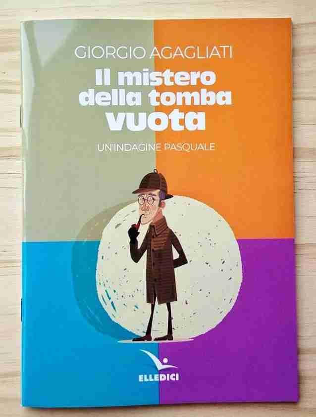 IL MISTERO DELLA TOMBA VUOTA Un'indagine pasquale di Giorgio Agagliati, EDITRICE ELLEDICI