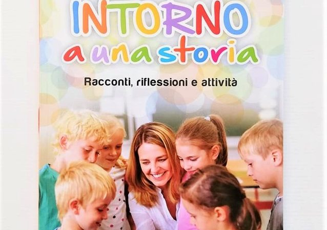 INTORNO A UNA STORIA Racconti, riflessioni e attività di Bruno Ferrero e Francesca De Negri, EDITRICE ELLEDICI
